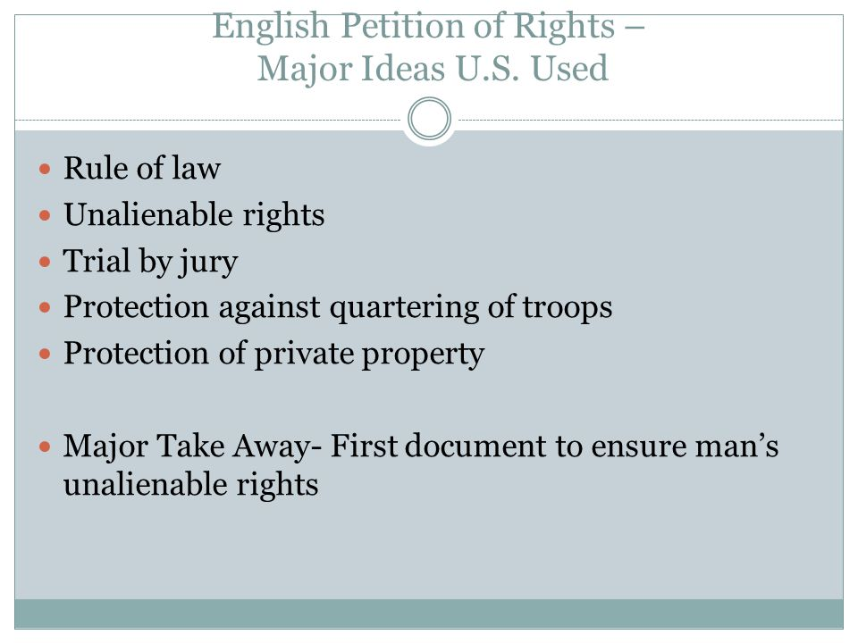 English Petition of Rights – Major Ideas U.S. Used