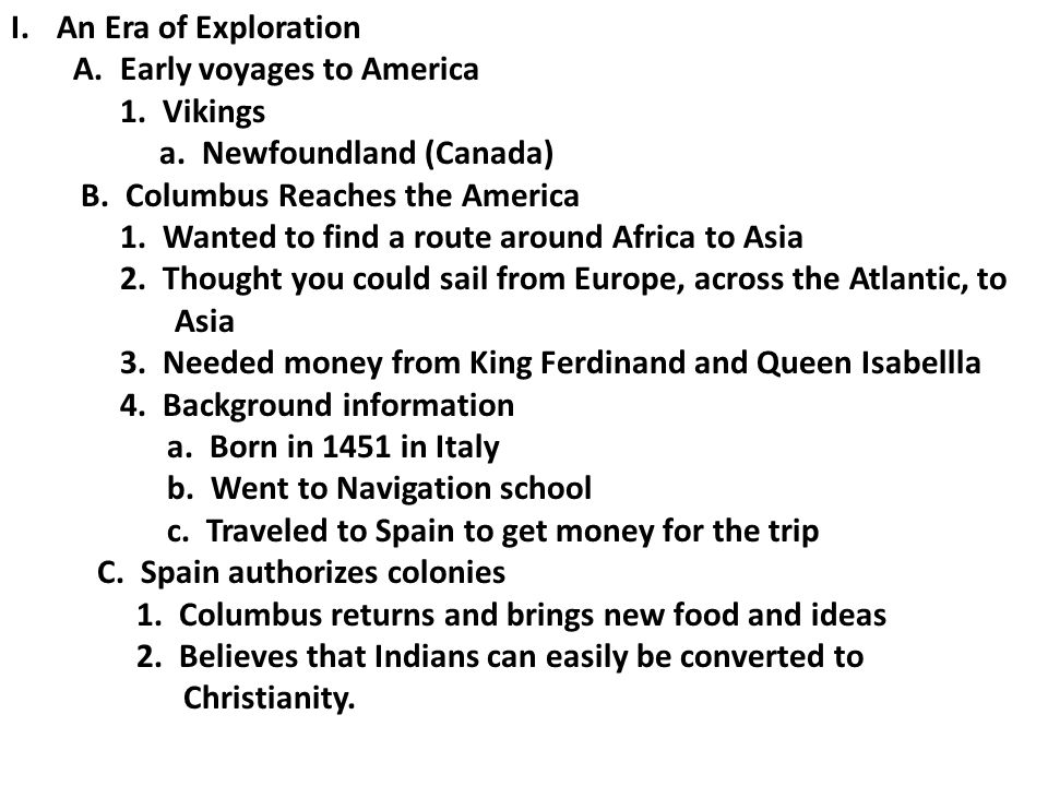 An Era of Exploration A. Early voyages to America. 1. Vikings. a. Newfoundland (Canada) B. Columbus Reaches the America.