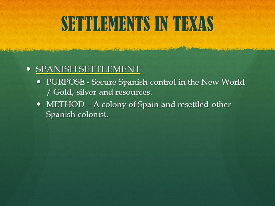 SETTLEMENTS IN TEXAS SPANISH SETTLEMENT