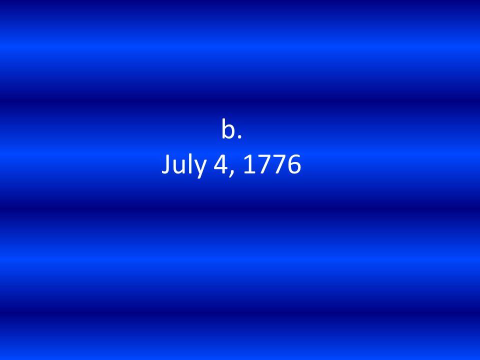 b. July 4, 1776