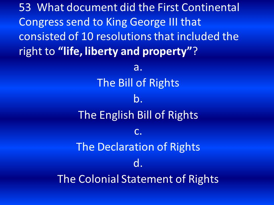 The English Bill of Rights c. The Declaration of Rights d.