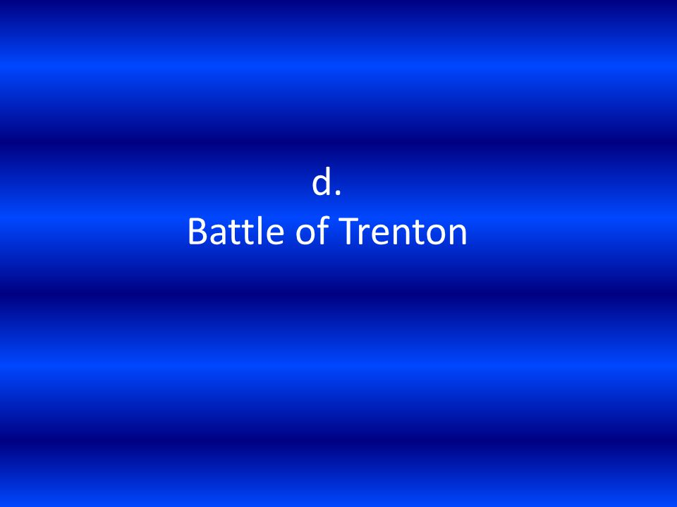 d. Battle of Trenton