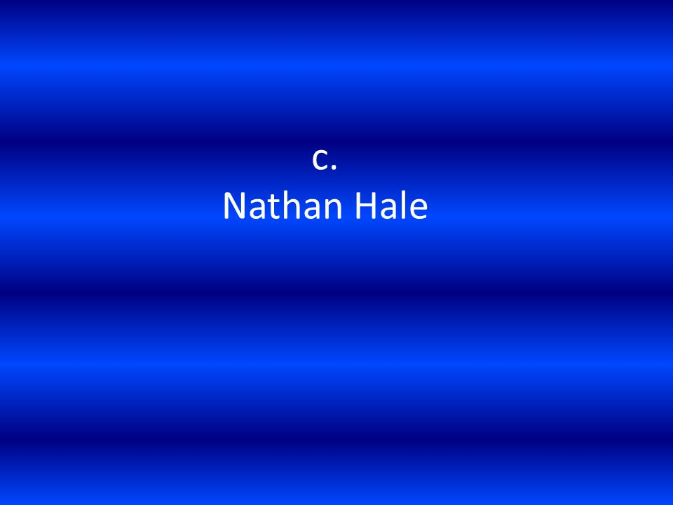 c. Nathan Hale