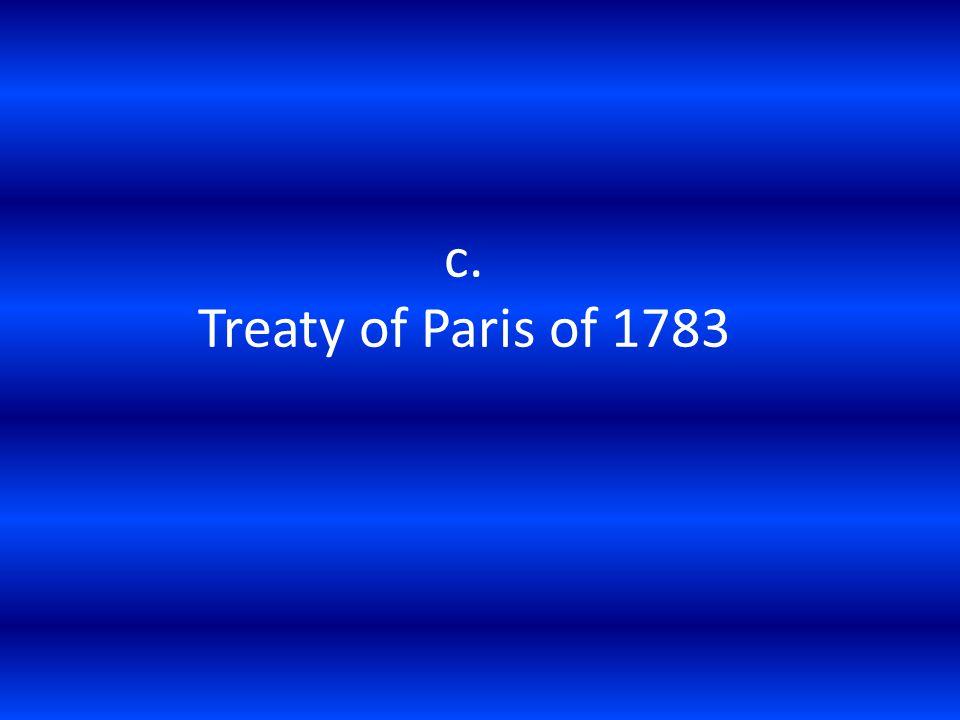 c. Treaty of Paris of 1783
