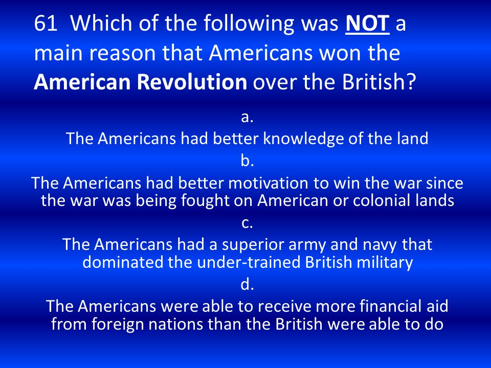 The Americans had better knowledge of the land