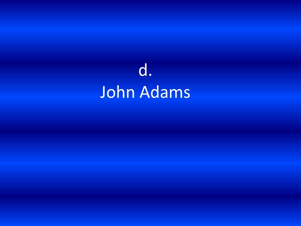 d. John Adams