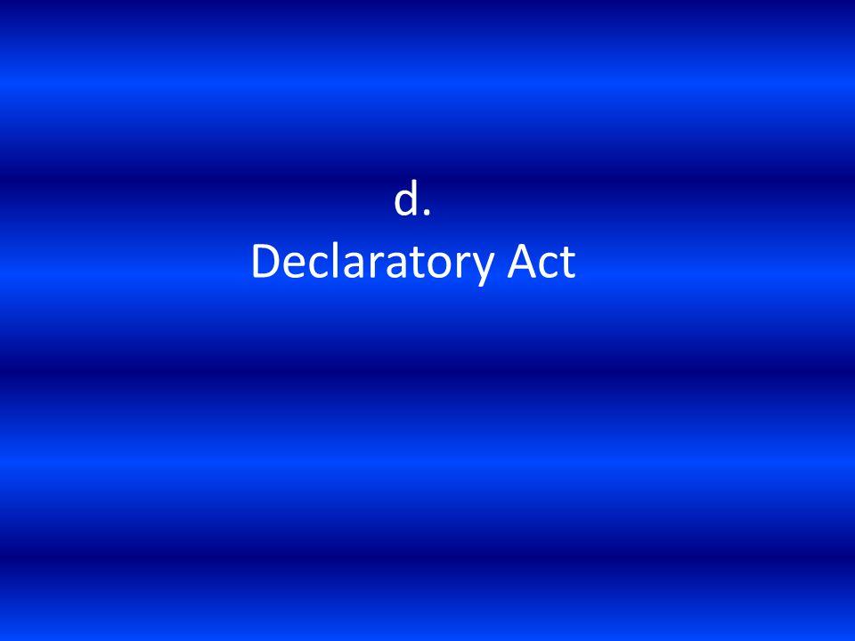 d. Declaratory Act