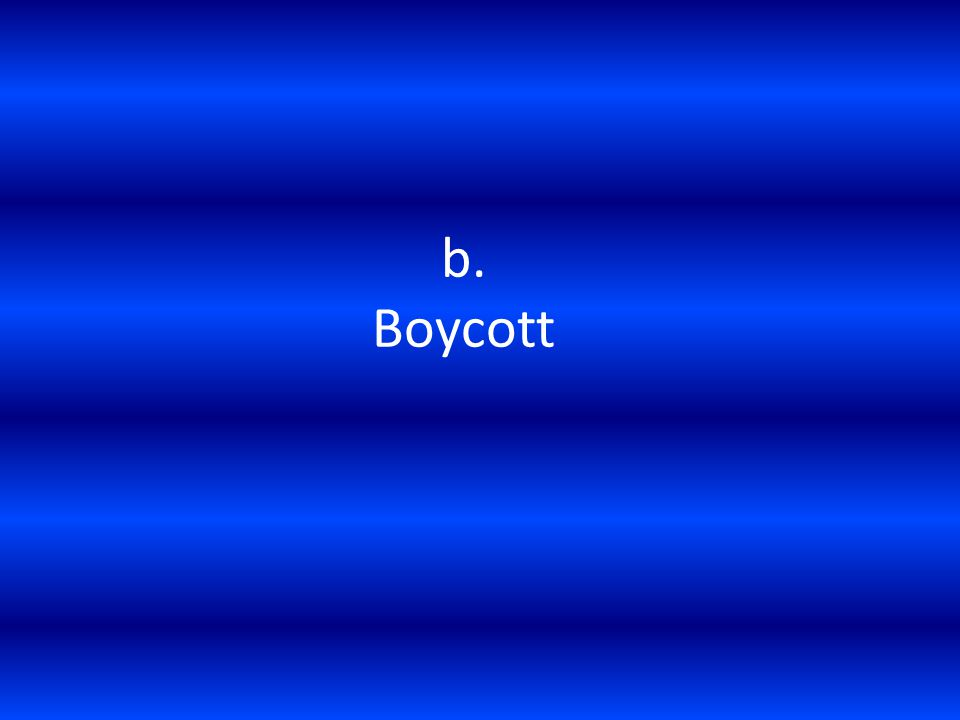 b. Boycott