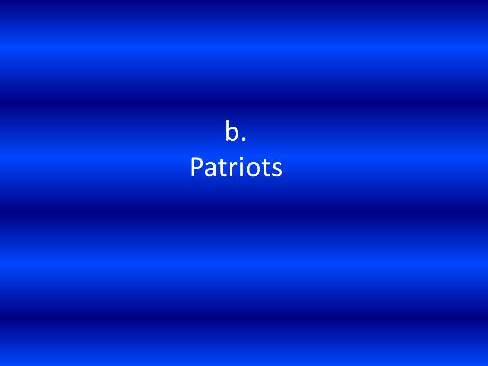 b. Patriots