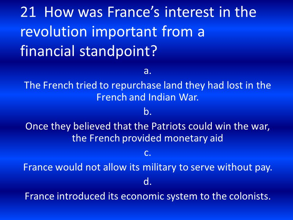 21 How was France's interest in the revolution important from a financial standpoint