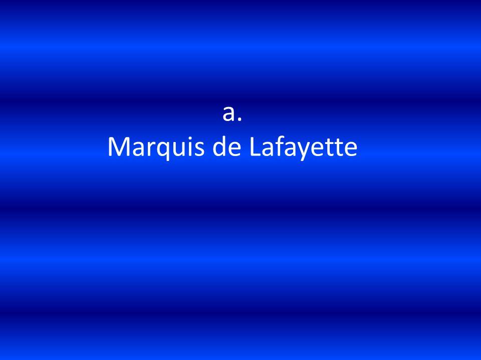 a. Marquis de Lafayette