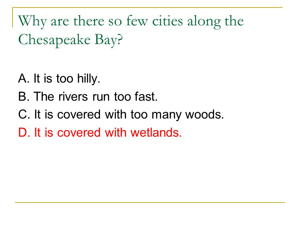 Why are there so few cities along the Chesapeake Bay
