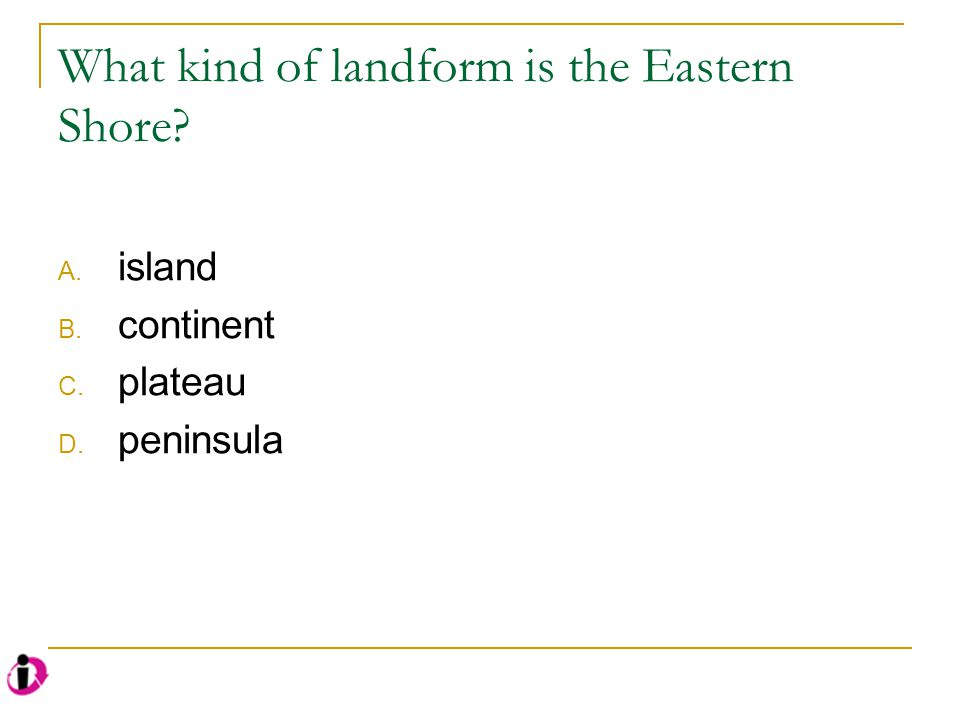 What kind of landform is the Eastern Shore