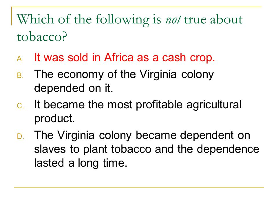 Which of the following is not true about tobacco