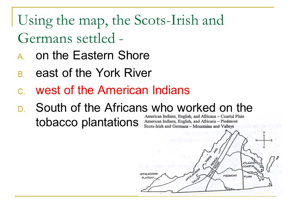 Using the map, the Scots-Irish and Germans settled -