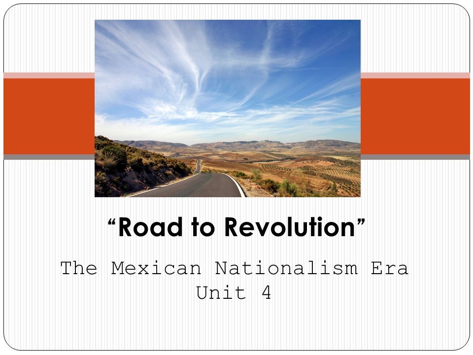 The Mexican Nationalism Era Unit 4