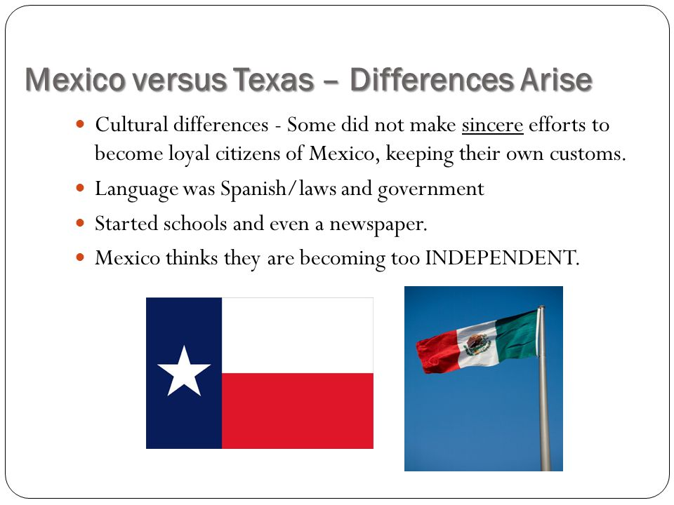 Mexico versus Texas – Differences Arise