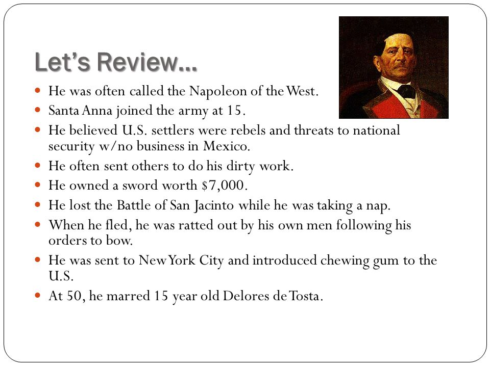 Let's Review… He was often called the Napoleon of the West.