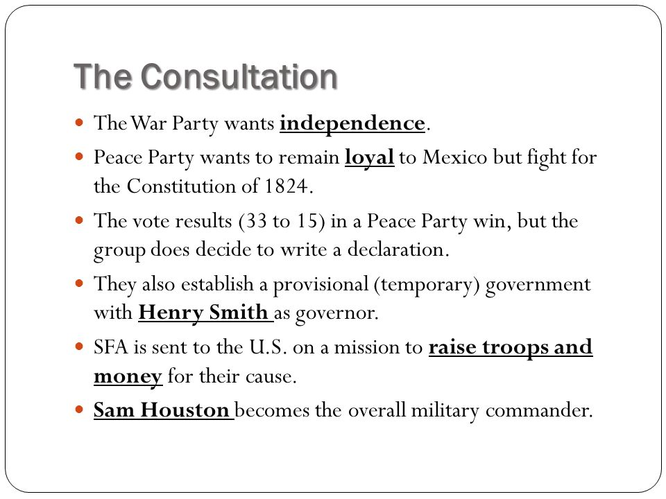 The Consultation The War Party wants independence.
