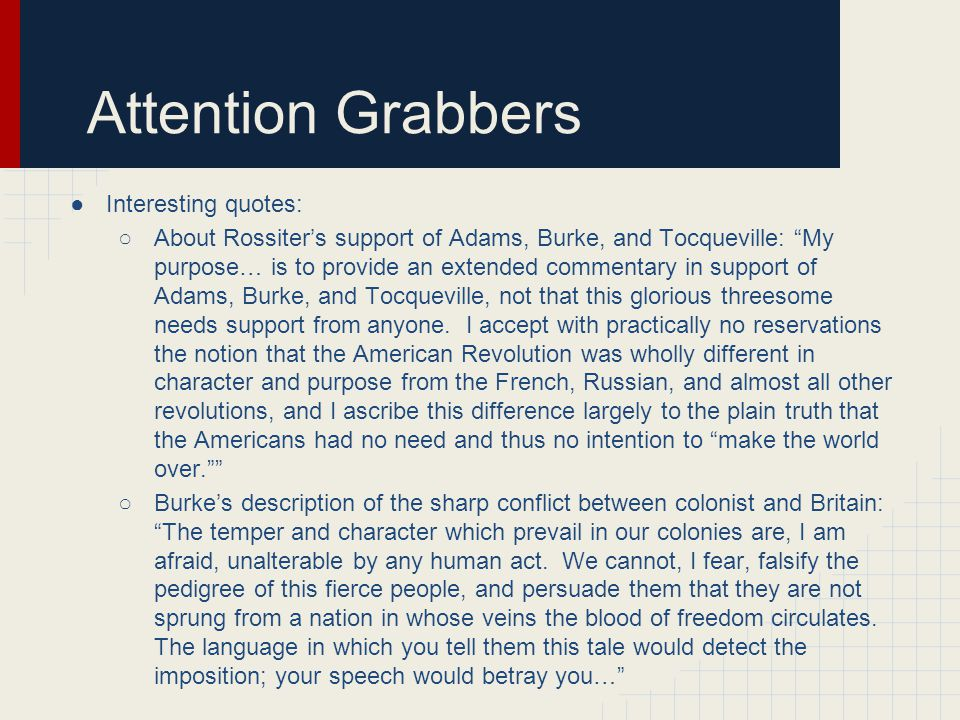 Attention Grabbers Interesting quotes: