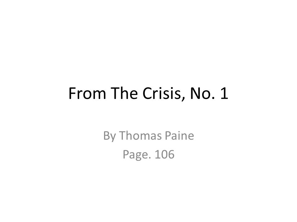 From The Crisis, No. 1 By Thomas Paine Page. 106