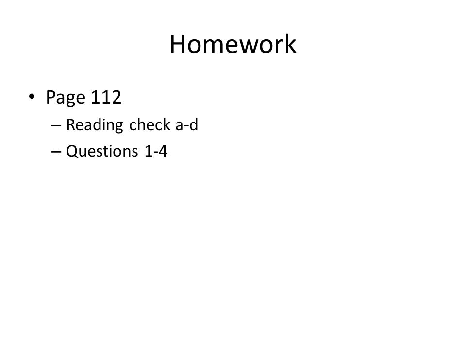 Homework Page 112 Reading check a-d Questions 1-4