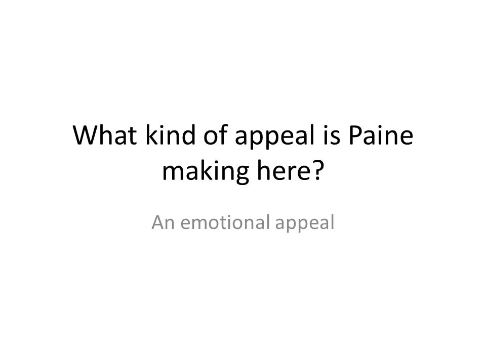 What kind of appeal is Paine making here