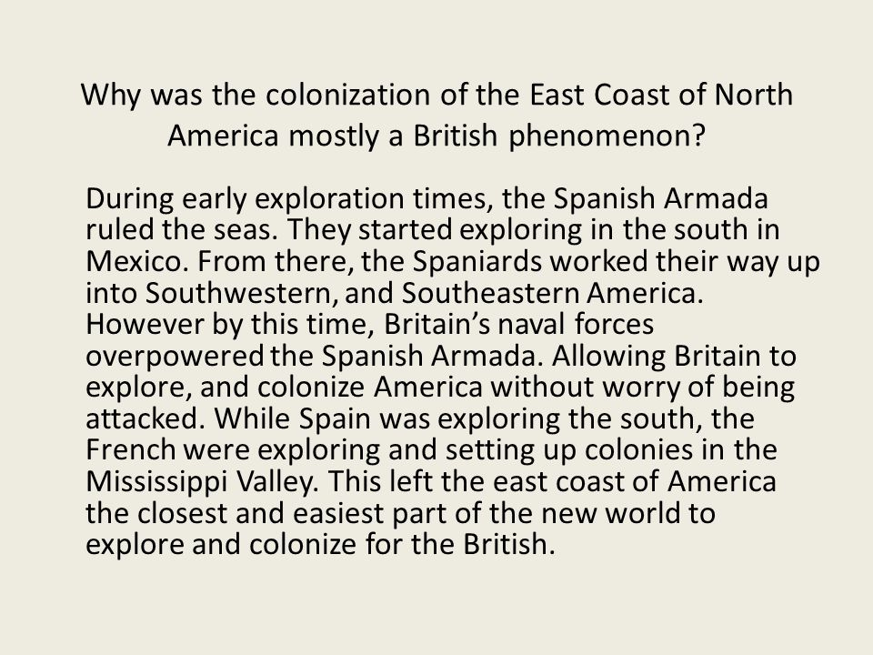 Why was the colonization of the East Coast of North America mostly a British phenomenon