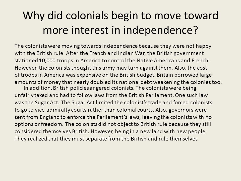 Why did colonials begin to move toward more interest in independence
