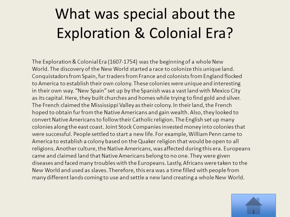 What was special about the Exploration & Colonial Era