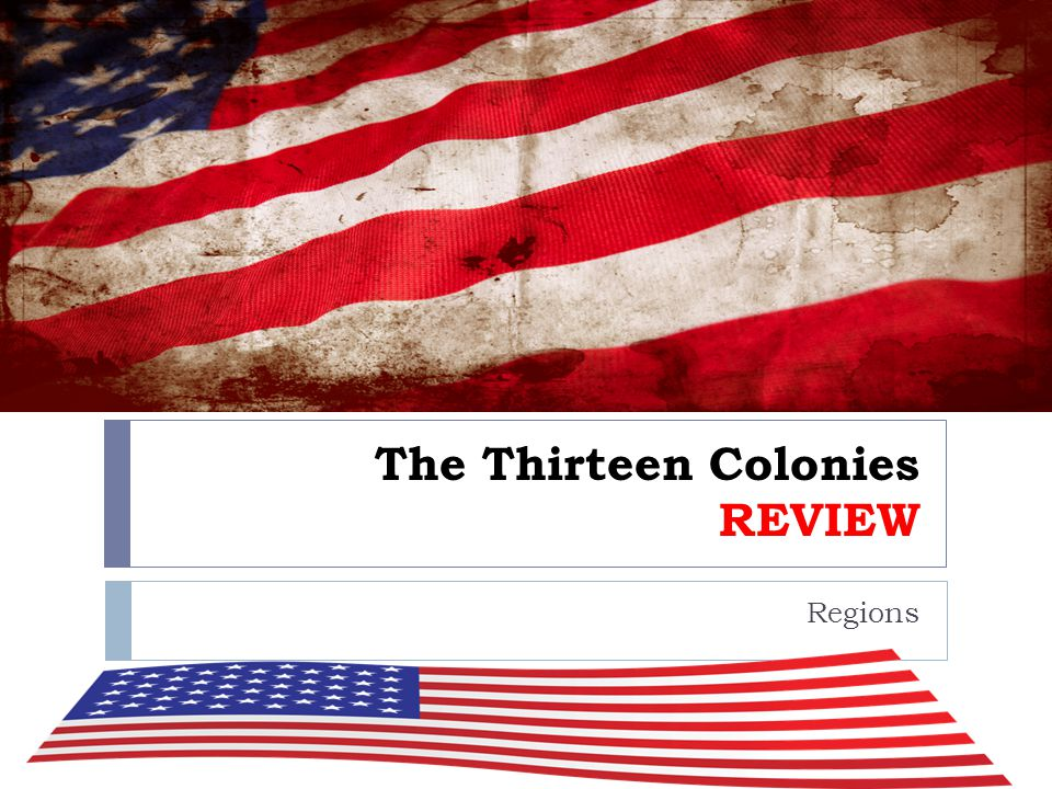 The Thirteen Colonies REVIEW