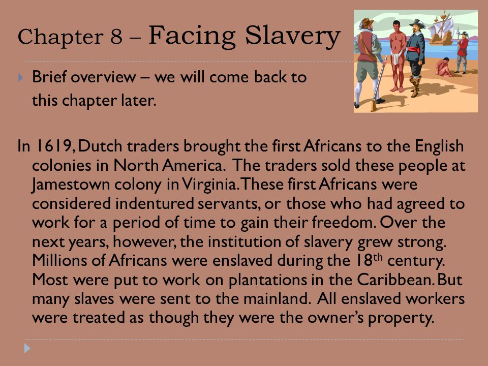Chapter 8 – Facing Slavery