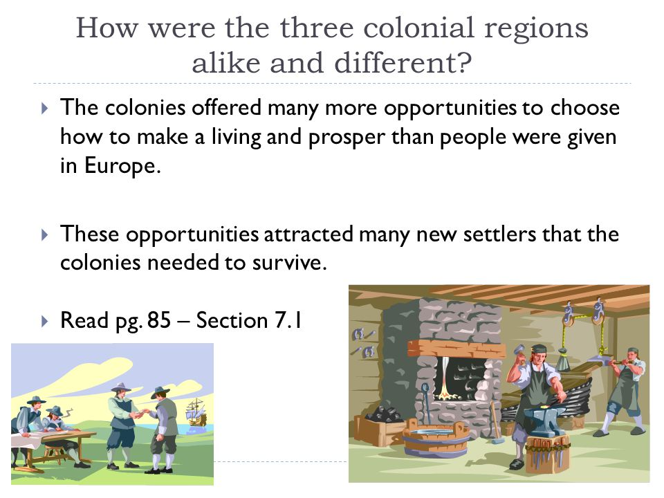How were the three colonial regions alike and different