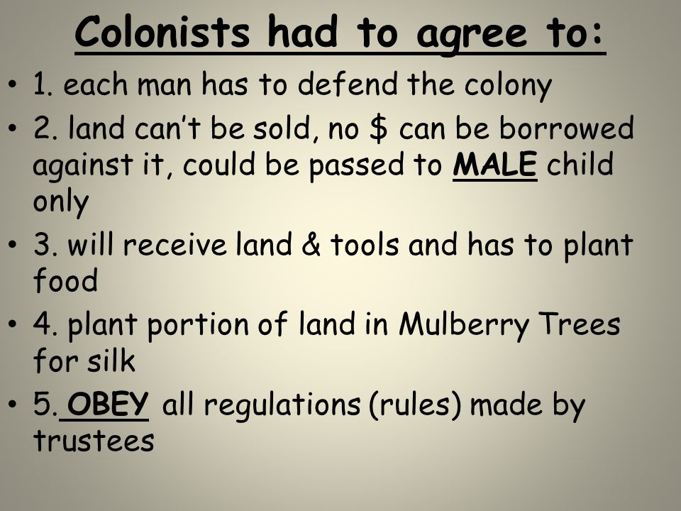 Colonists had to agree to: