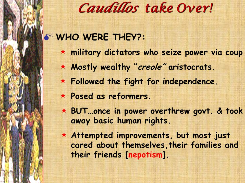 Caudillos take Over! WHO WERE THEY :