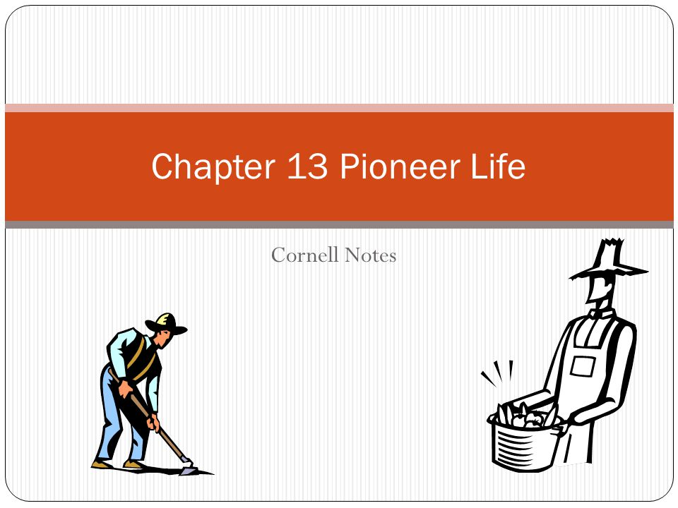 Chapter 13 Pioneer Life Cornell Notes