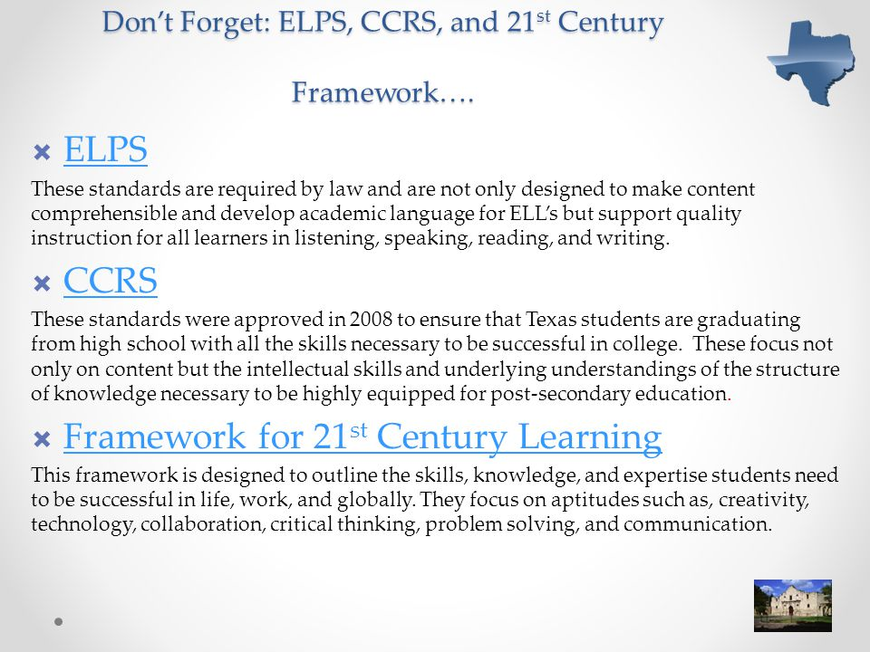 Don't Forget: ELPS, CCRS, and 21st Century Framework….