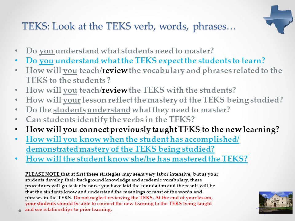 TEKS: Look at the TEKS verb, words, phrases…