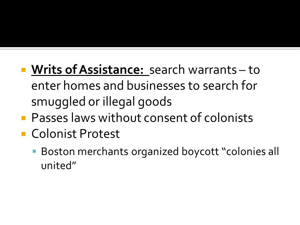 Passes laws without consent of colonists Colonist Protest