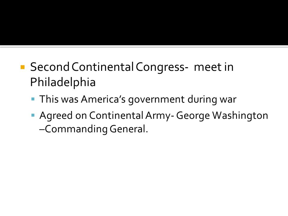 Second Continental Congress- meet in Philadelphia