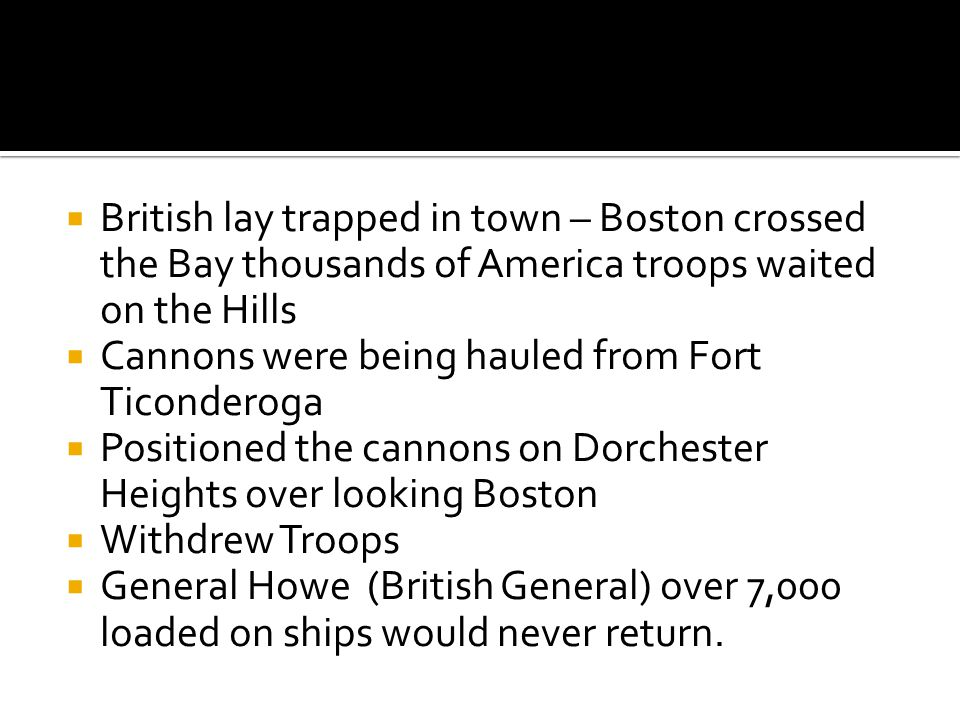 British lay trapped in town – Boston crossed the Bay thousands of America troops waited on the Hills