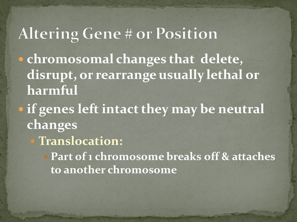 Altering Gene # or Position