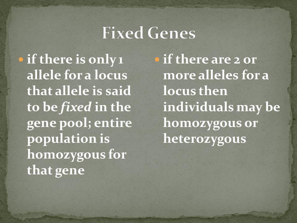 Fixed Genes