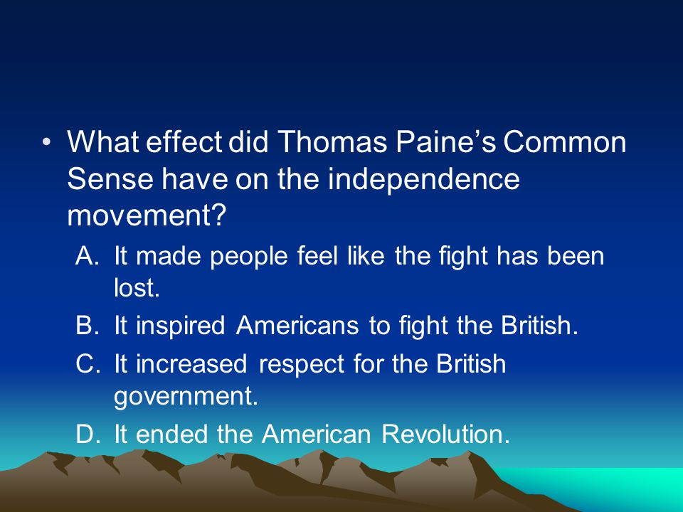 What effect did Thomas Paine's Common Sense have on the independence movement