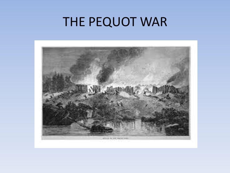 THE PEQUOT WAR