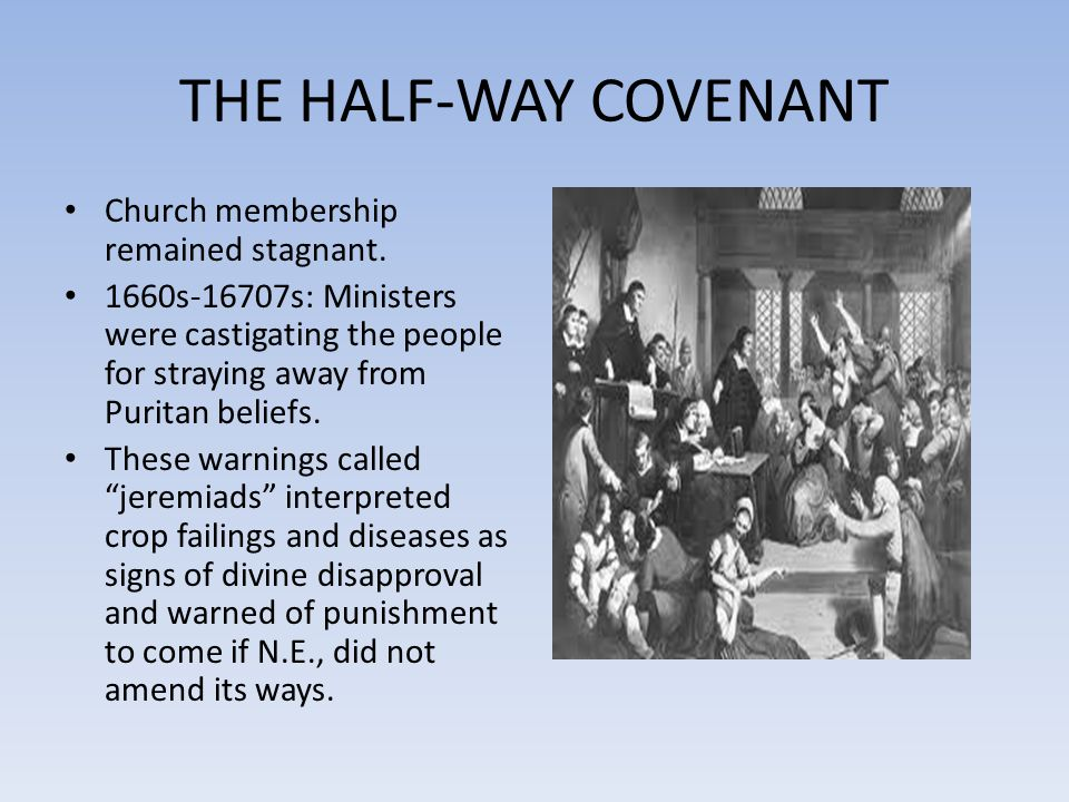 THE HALF-WAY COVENANT Church membership remained stagnant.