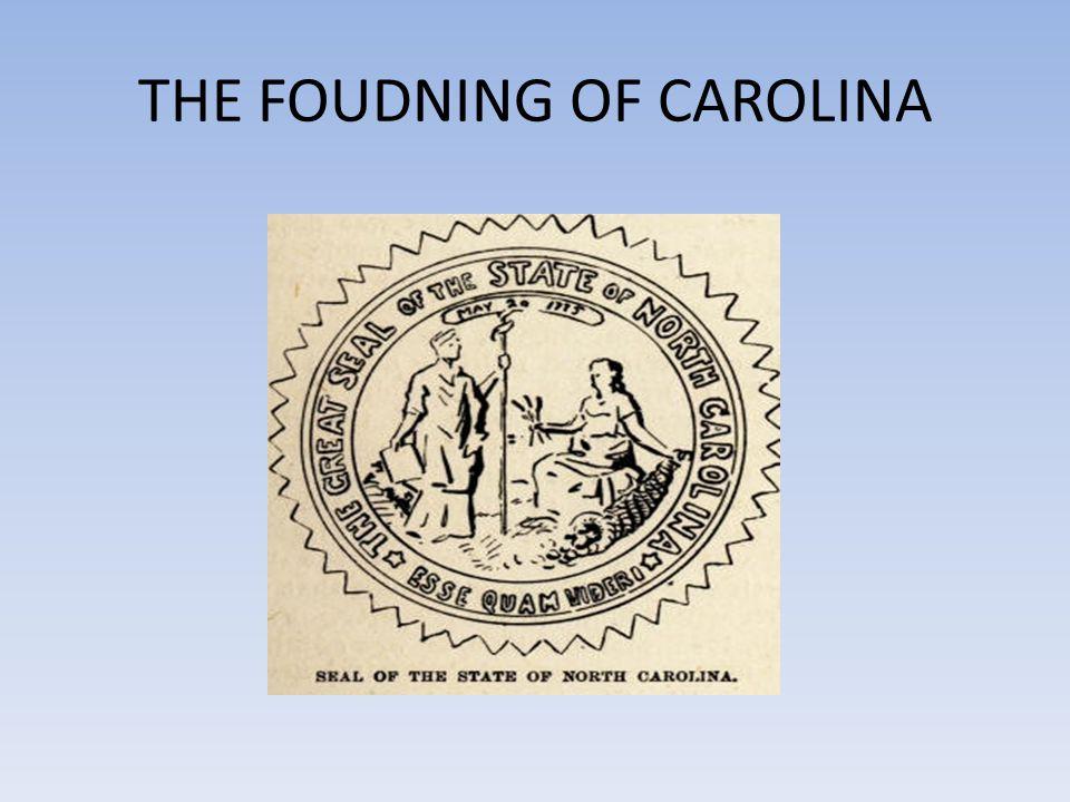 THE FOUDNING OF CAROLINA