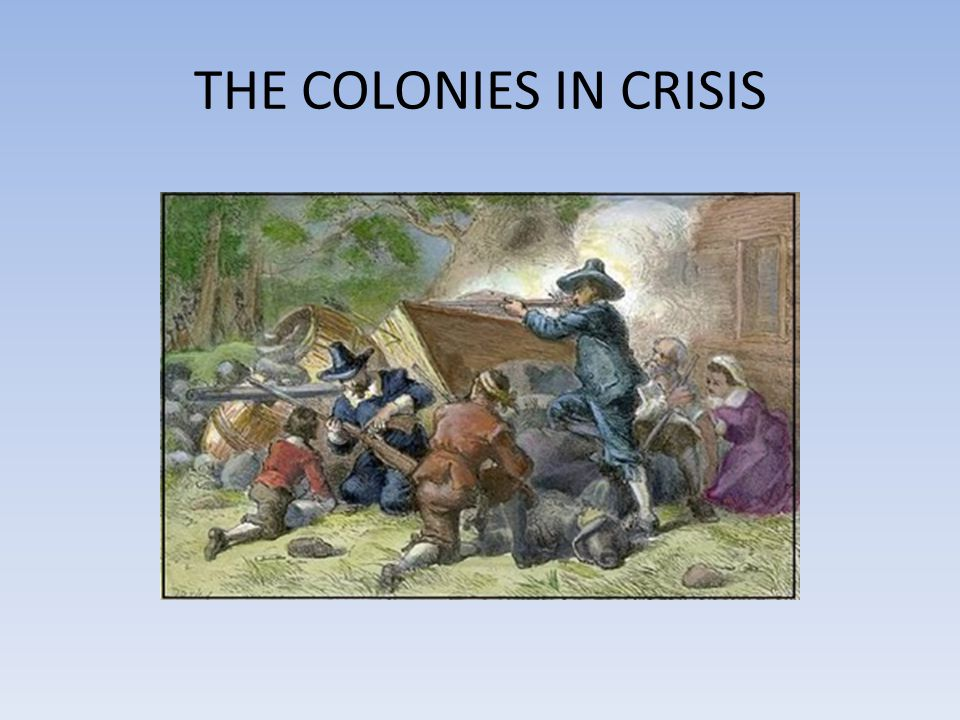 THE COLONIES IN CRISIS