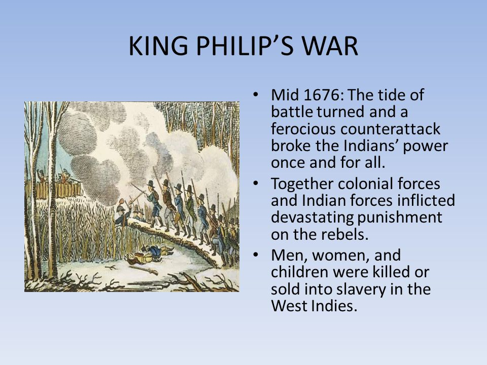 KING PHILIP'S WAR Mid 1676: The tide of battle turned and a ferocious counterattack broke the Indians' power once and for all.