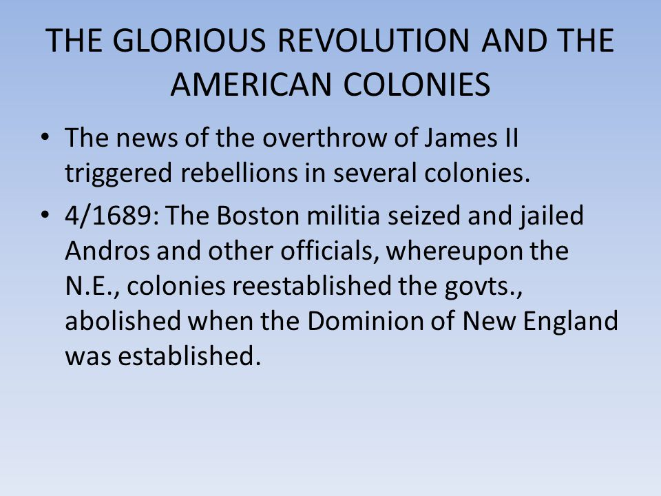 THE GLORIOUS REVOLUTION AND THE AMERICAN COLONIES